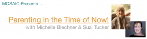 parenting in the time of now workshop with Michelle Blechner and Suzi Tucker